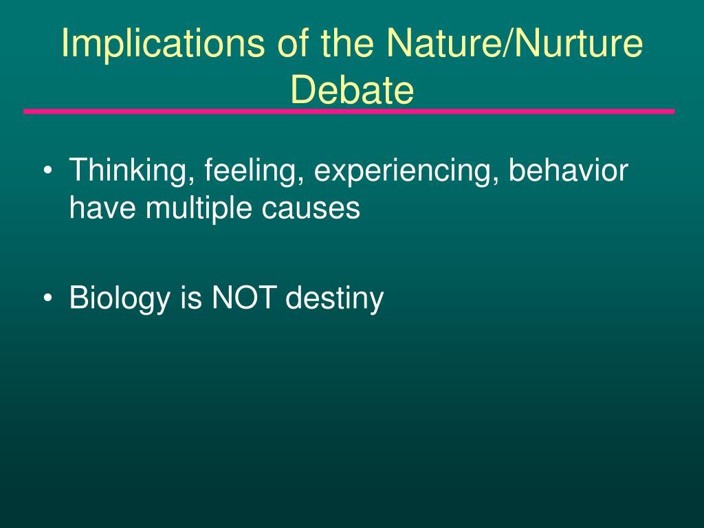 Implications of the Nature/Nurture Debate