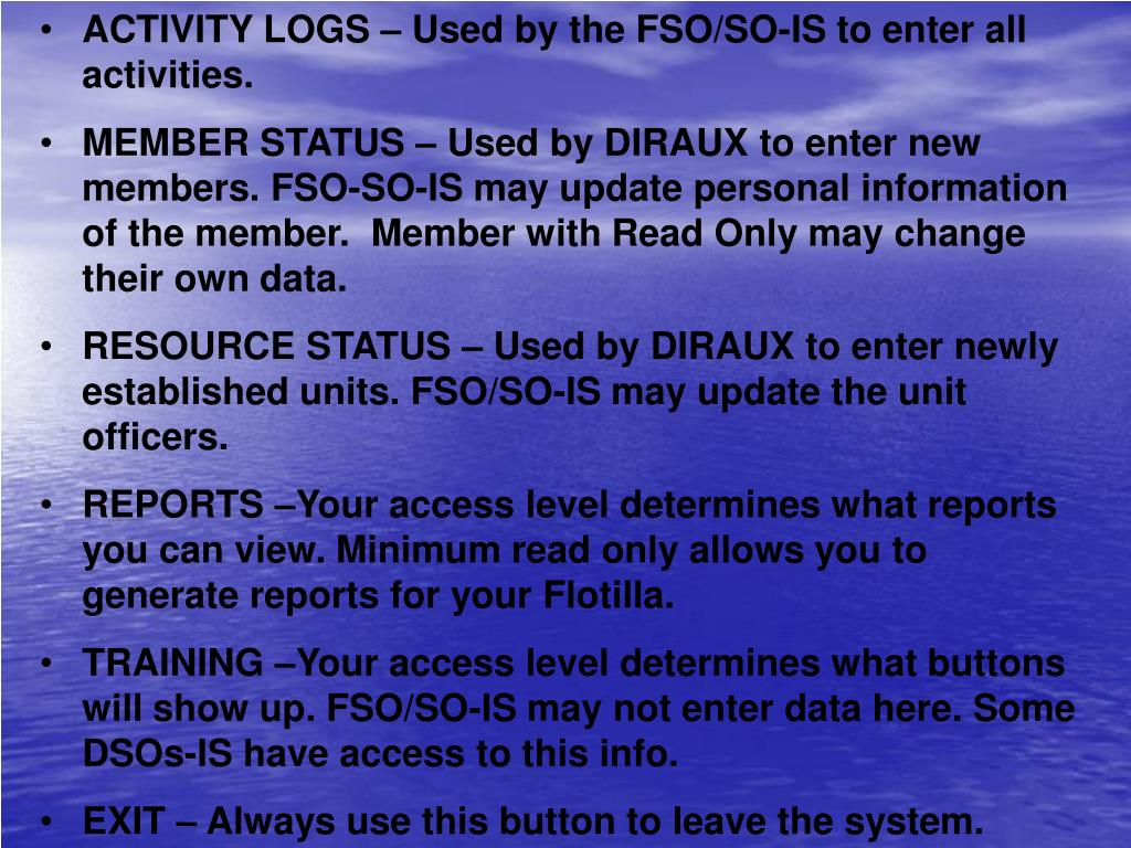 ACTIVITY LOGS – Used by the FSO/SO-IS to enter all activities.