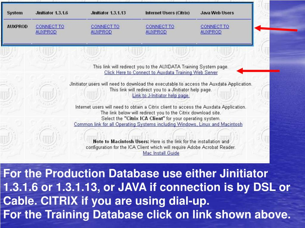 For the Production Database use either Jinitiator 1.3.1.6 or 1.3.1.13, or JAVA if connection is by DSL or Cable. CITRIX if you are using dial-up.