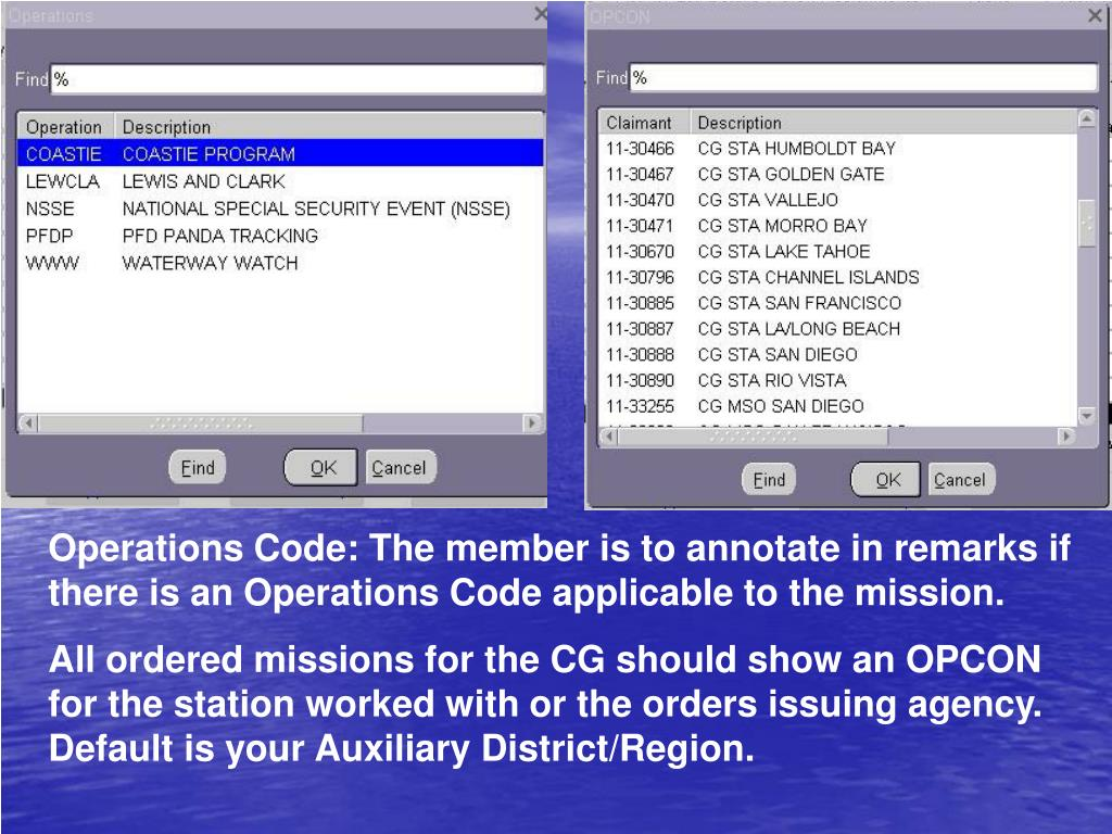 Operations Code: The member is to annotate in remarks if there is an Operations Code applicable to the mission.