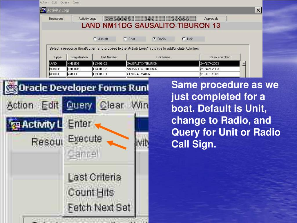 Same procedure as we just completed for a boat. Default is Unit, change to Radio, and Query for Unit or Radio Call Sign.