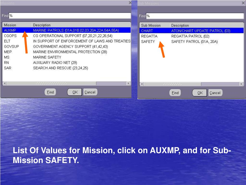 List Of Values for Mission, click on AUXMP, and for Sub-Mission SAFETY.