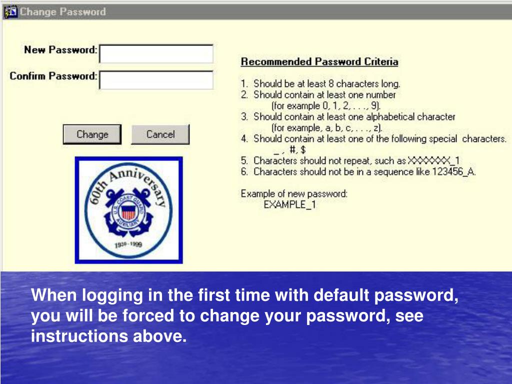 When logging in the first time with default password, you will be forced to change your password, see instructions above.