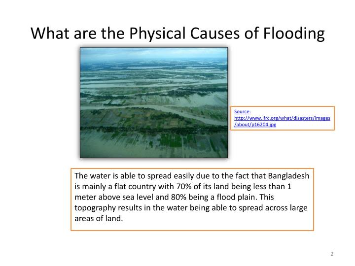 What are the physical causes of flooding l.jpg