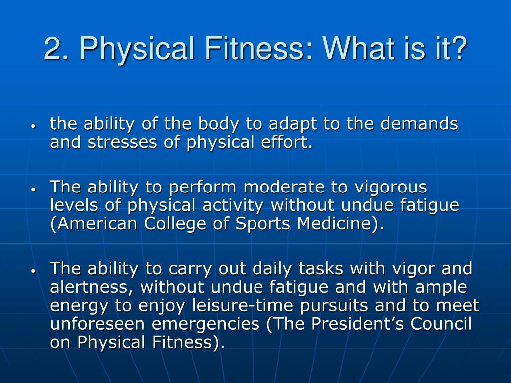 2. Physical Fitness: What is it?