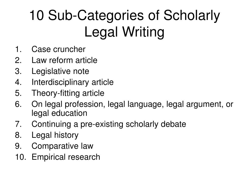10 Sub-Categories of Scholarly Legal Writing