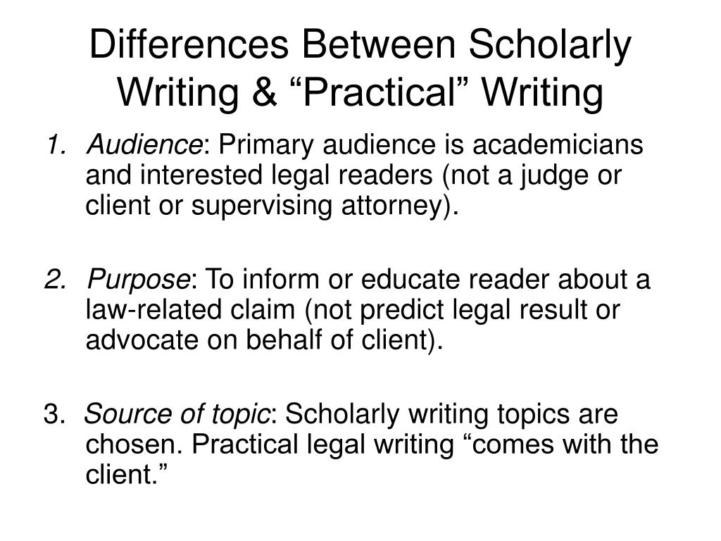 "Differences Between Scholarly Writing & ""Practical"" Writing"
