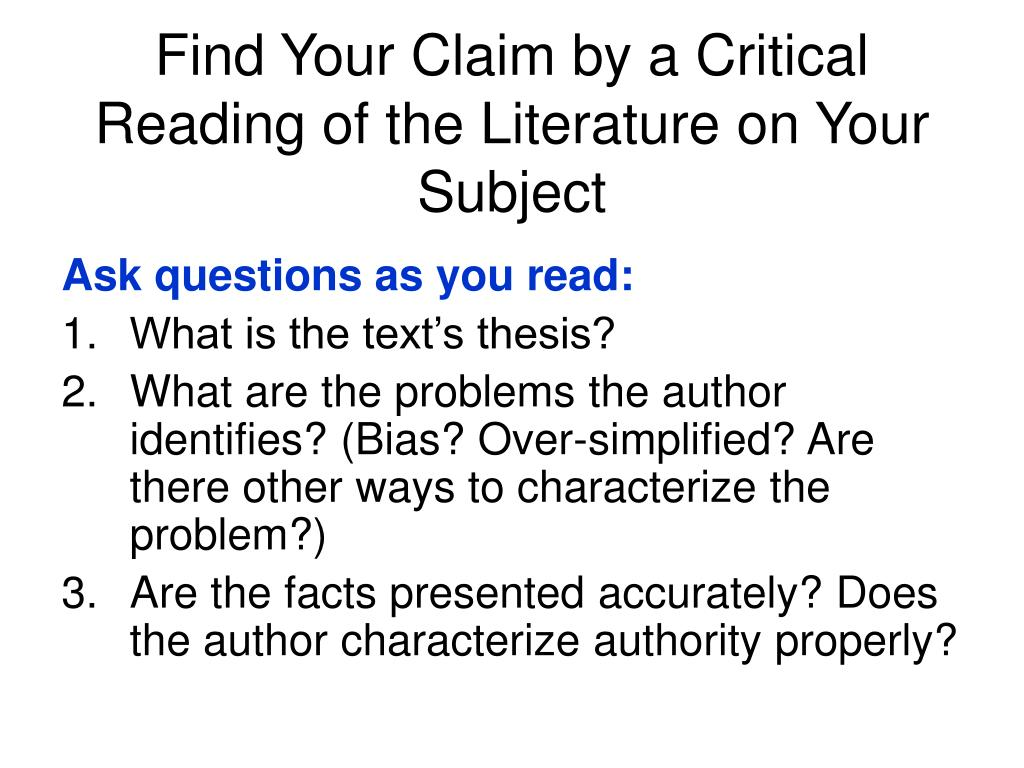 Find Your Claim by a Critical Reading of the Literature on Your Subject