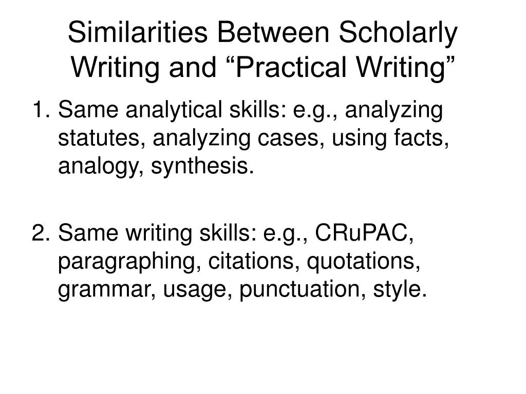 "Similarities Between Scholarly Writing and ""Practical Writing"""