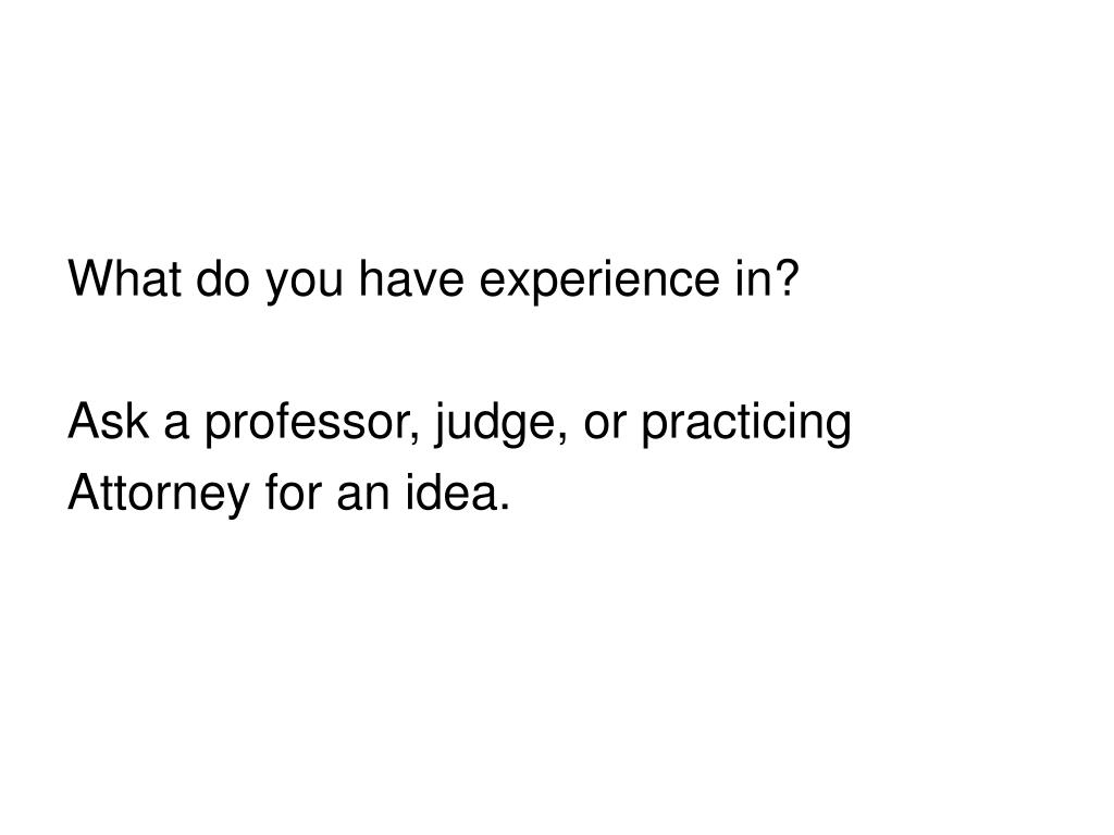 What do you have experience in?