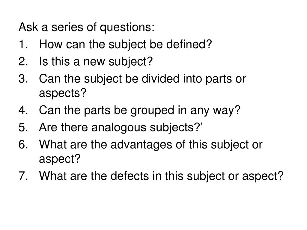 Ask a series of questions: