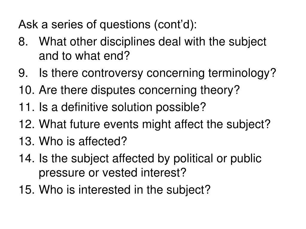 Ask a series of questions (cont'd):