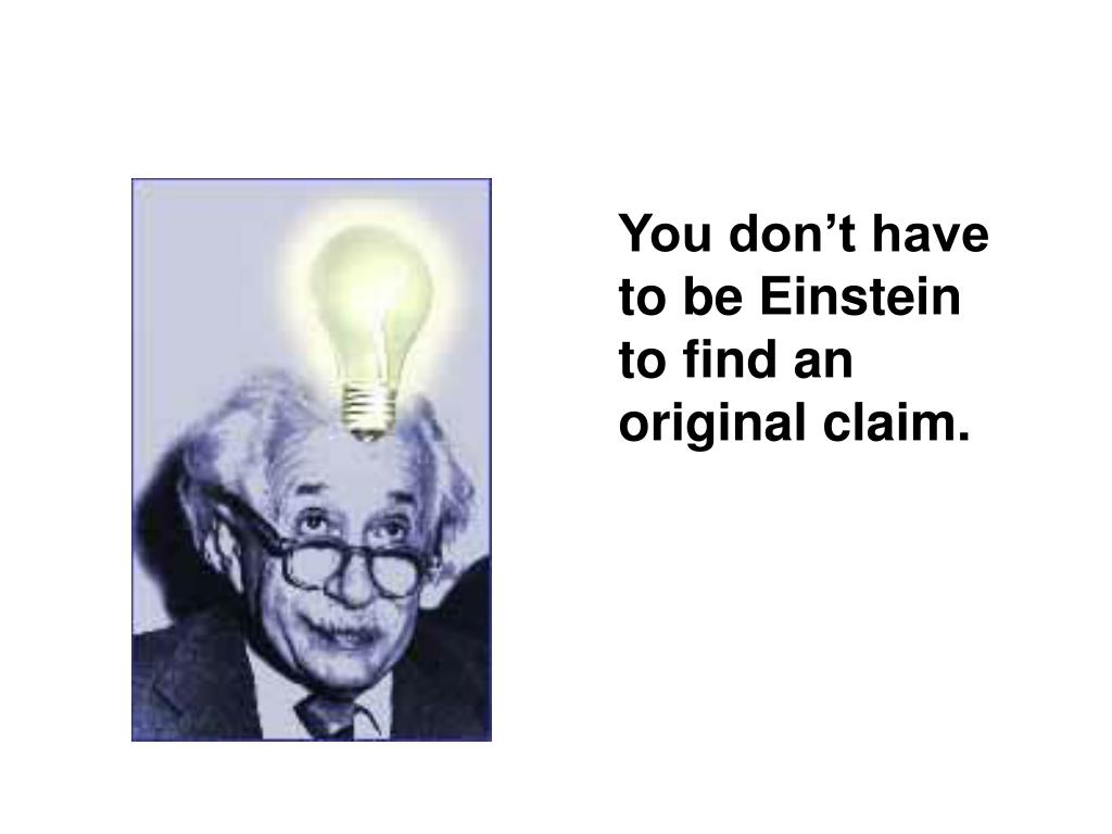 You don't have to be Einstein to find an original claim.