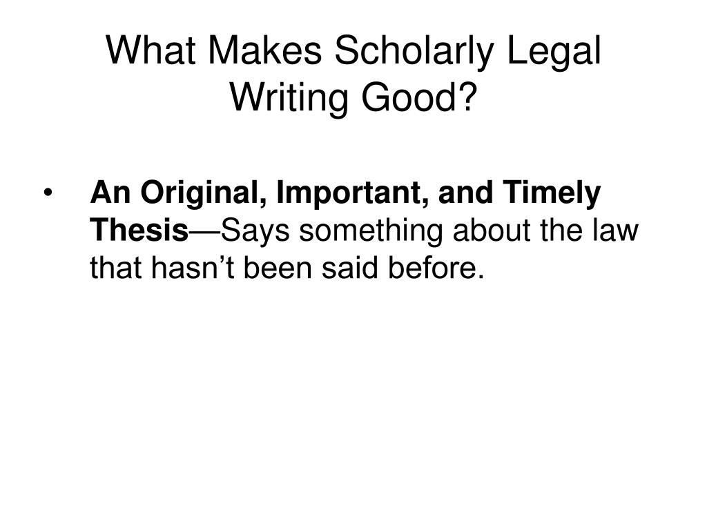 What Makes Scholarly Legal Writing Good?