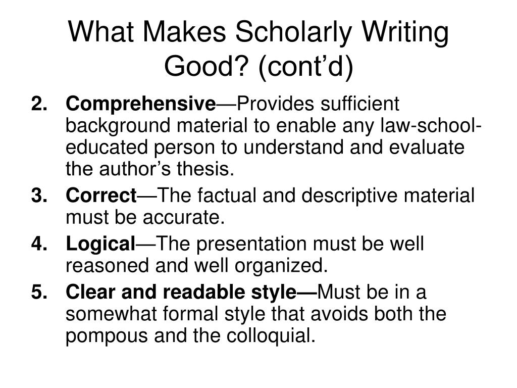 What Makes Scholarly Writing Good? (cont'd)