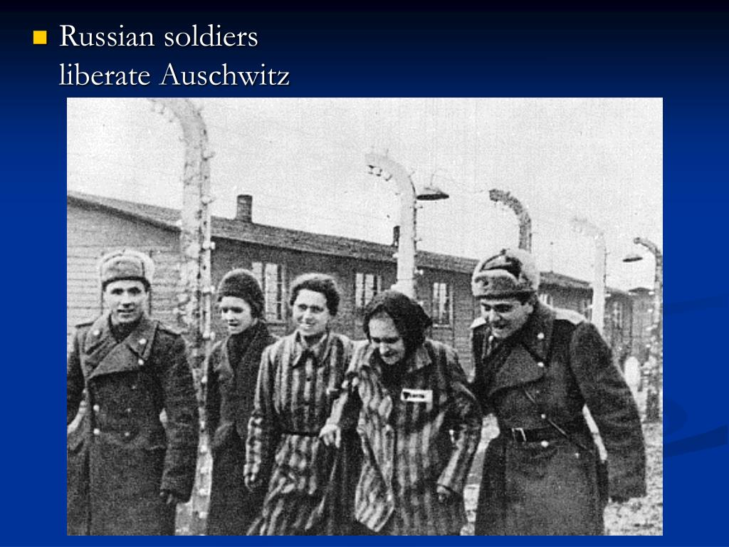 Russian soldiers liberate Auschwitz