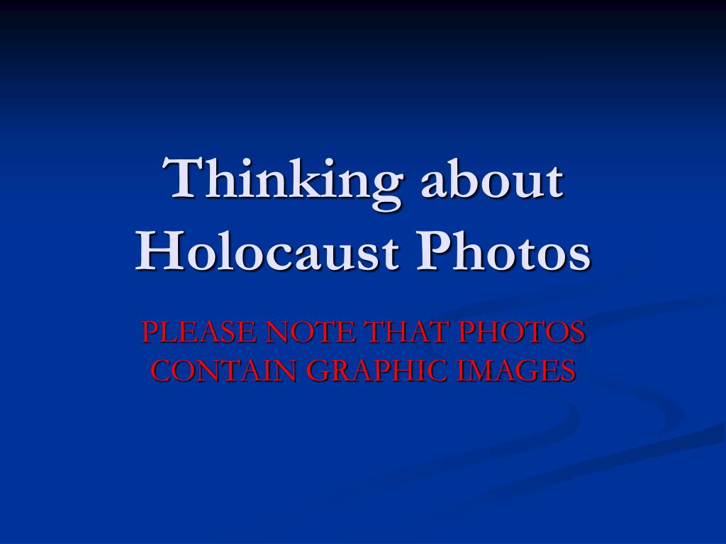 Thinking about Holocaust Photos