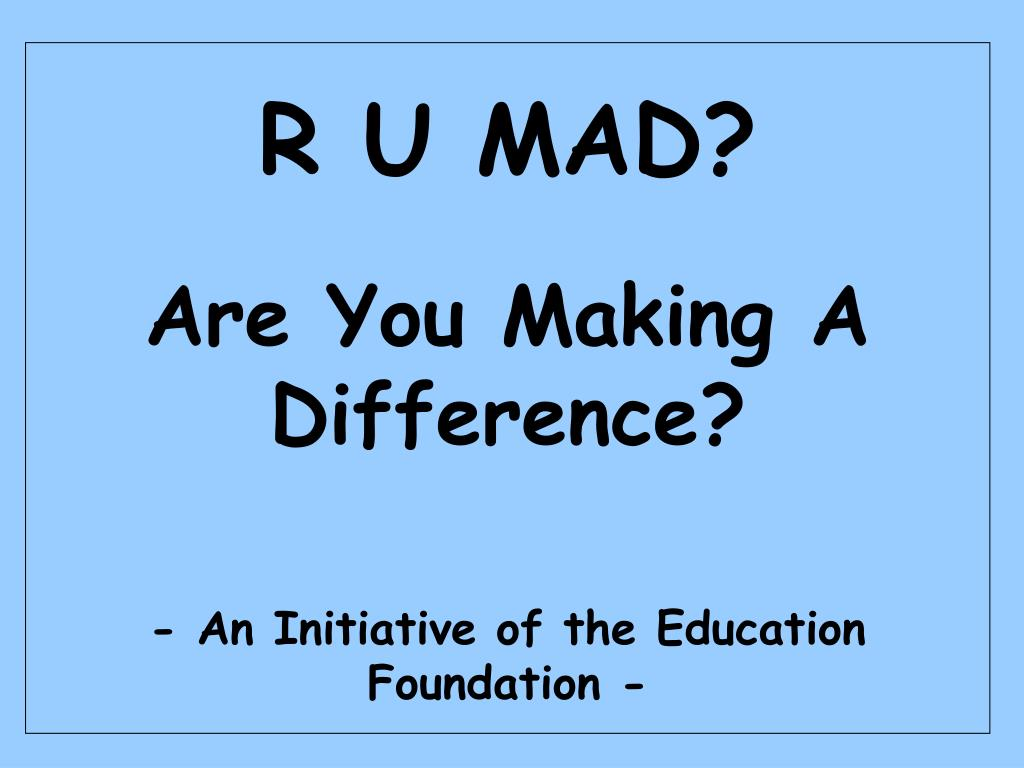 R U MAD?