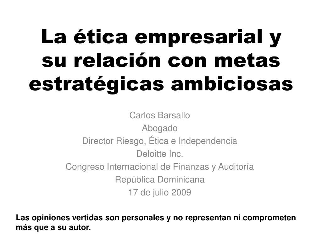 La ética empresarial y su relación con metas estratégicas ambiciosas