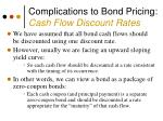 complications to bond pricing cash flow discount rates