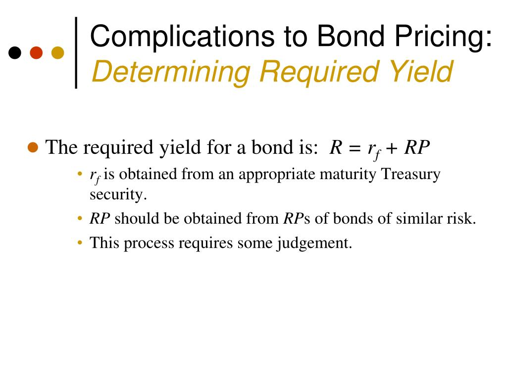Complications to Bond Pricing: