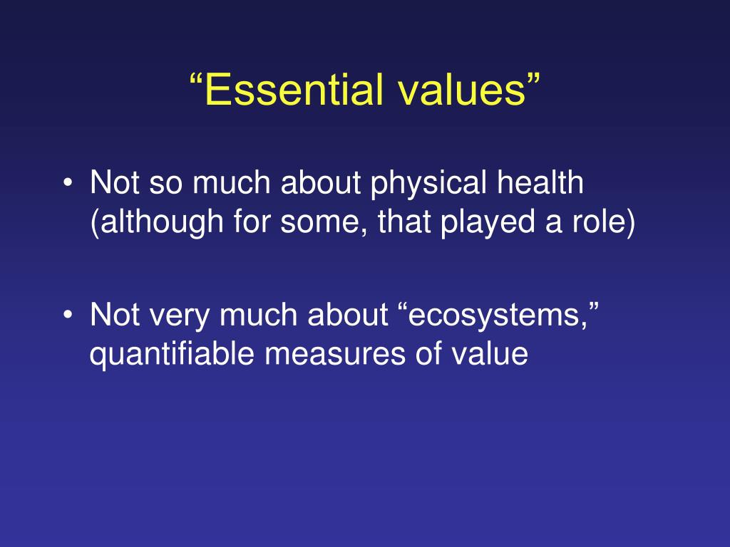 """Essential values"""