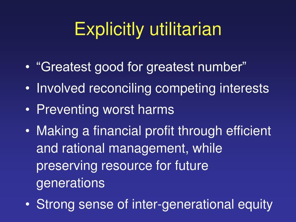 Explicitly utilitarian