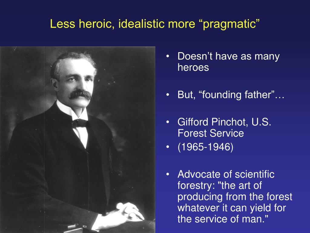 "Less heroic, idealistic more ""pragmatic"""