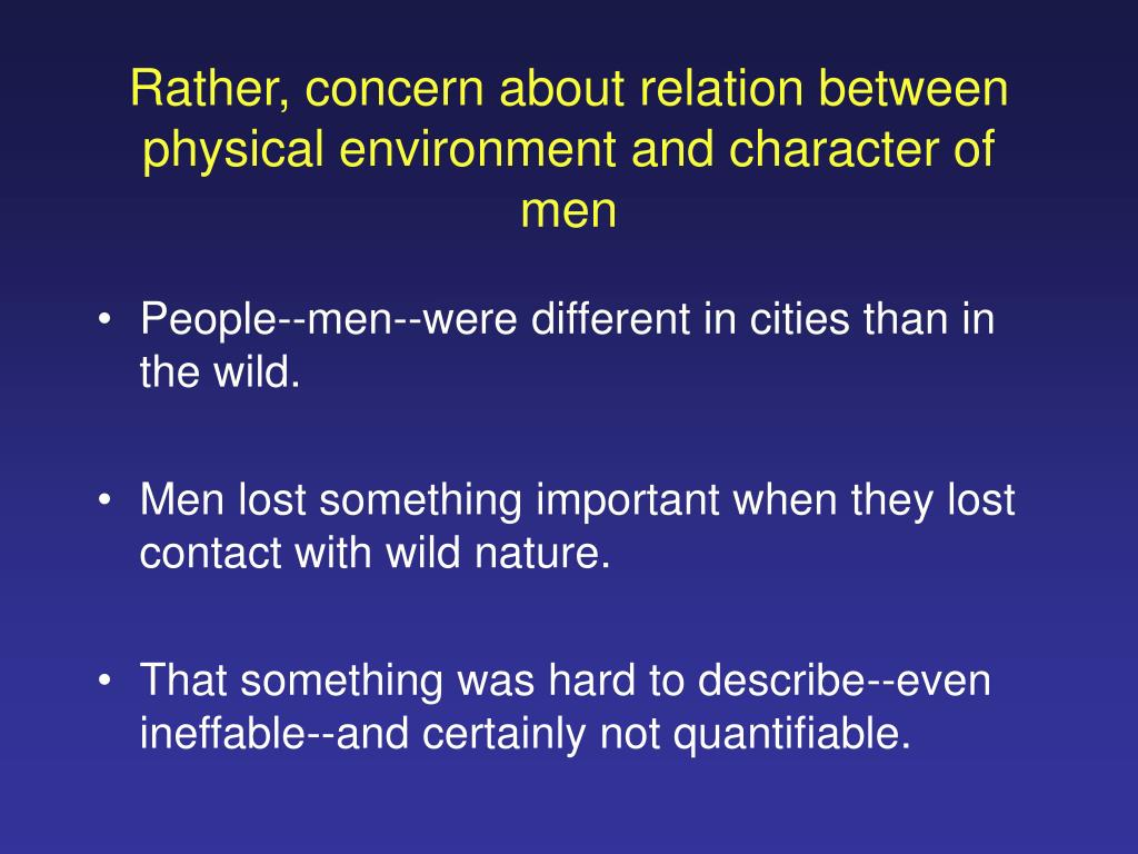 Rather, concern about relation between physical environment and character of men
