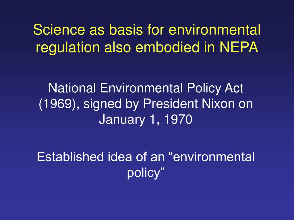 Science as basis for environmental regulation also embodied in NEPA