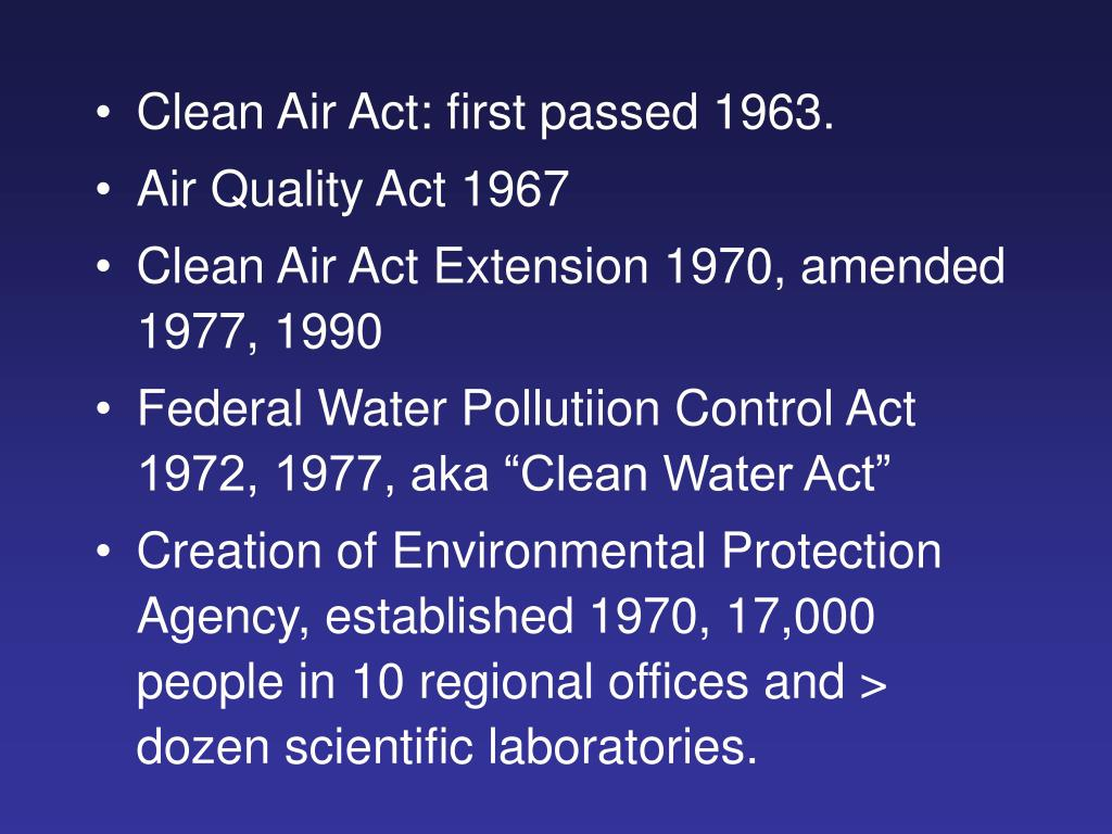 Clean Air Act: first passed 1963.