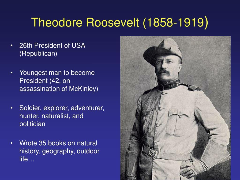 Theodore Roosevelt (1858-1919