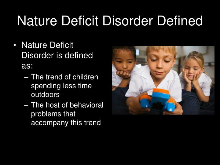 Nature deficit disorder defined