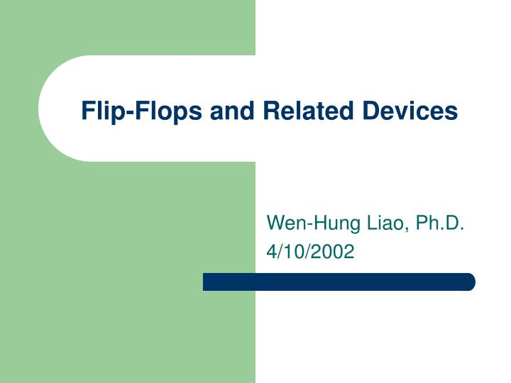 Flip flops and related devices l.jpg