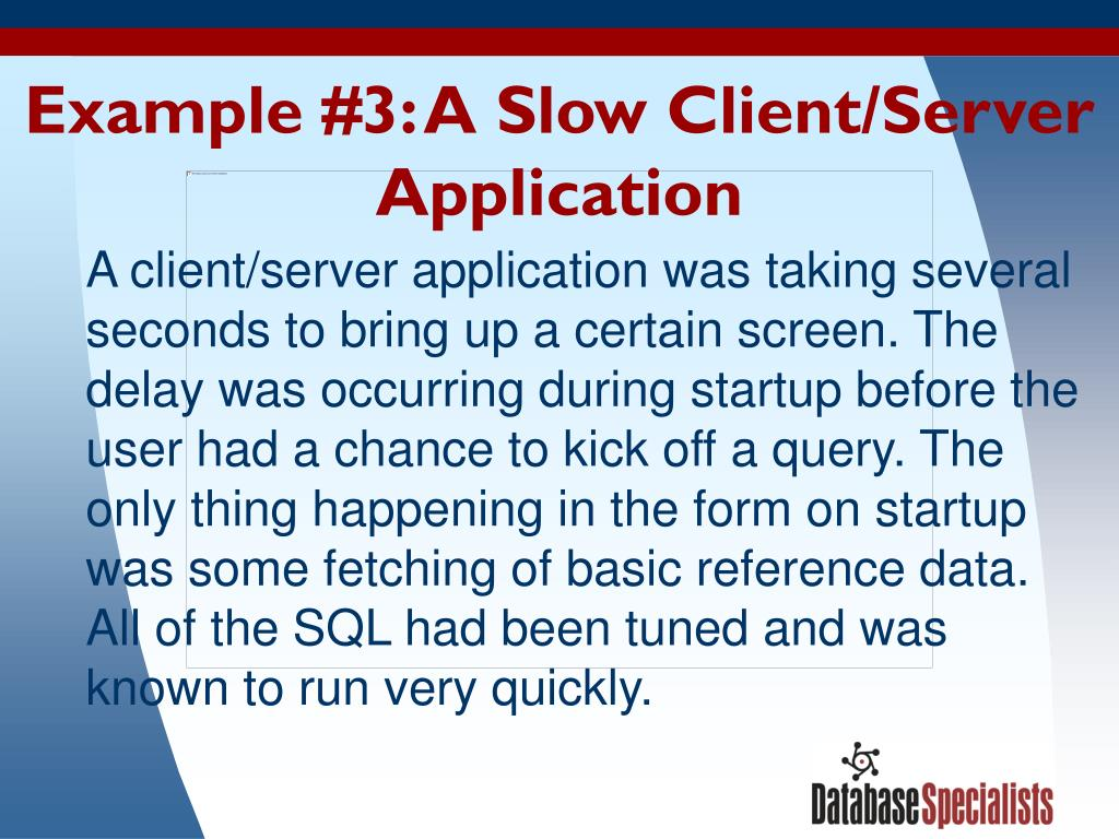 Example #3: A Slow Client/Server Application