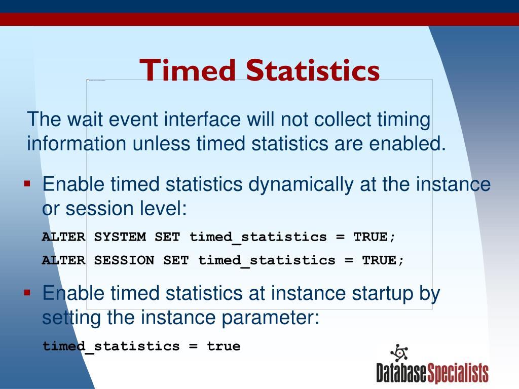 Timed Statistics