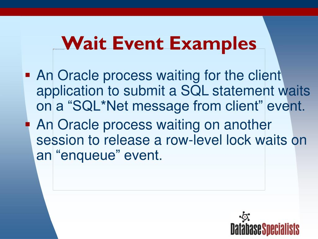 Wait Event Examples