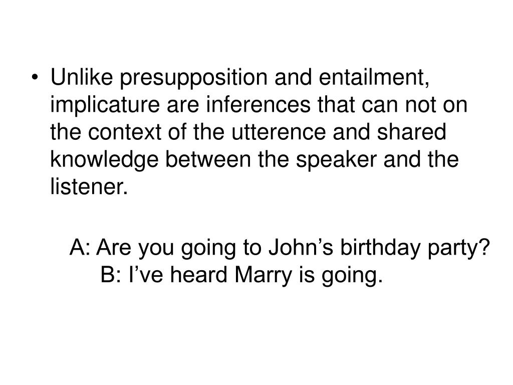 A: Are you going to John's birthday party?
