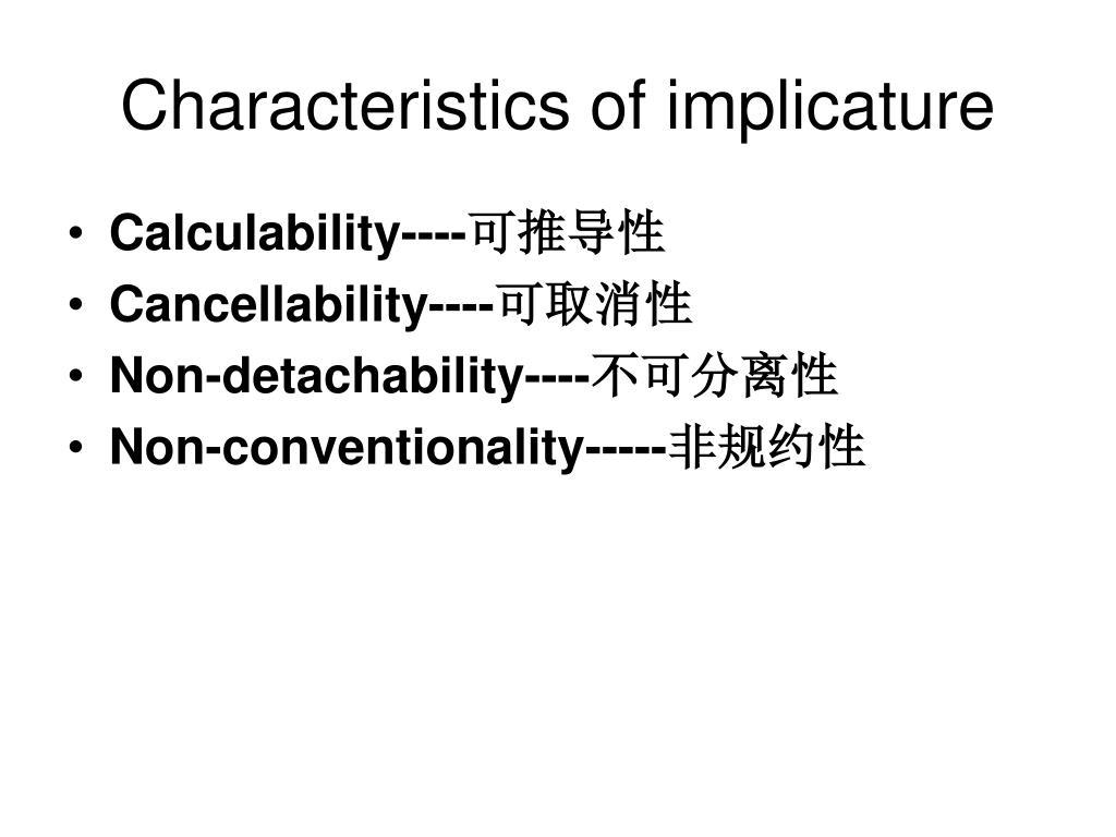 Characteristics of implicature