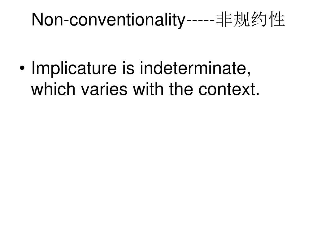 Non-conventionality-----