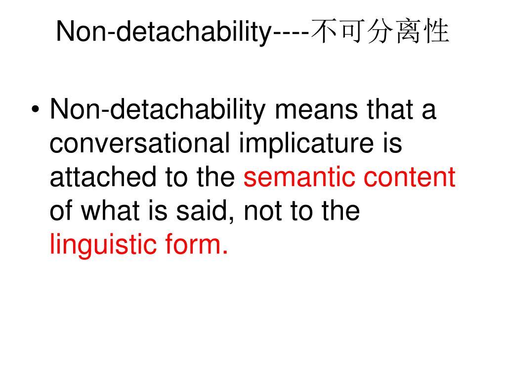 Non-detachability----