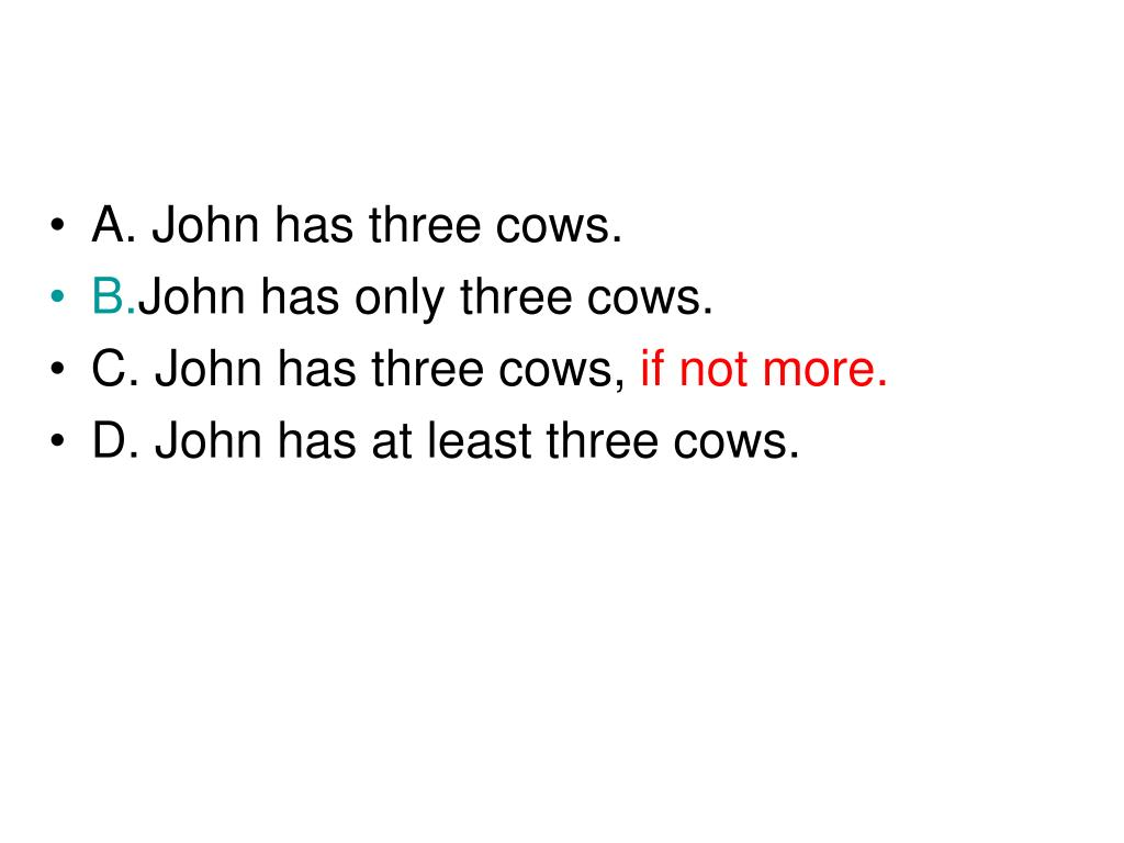 A. John has three cows.