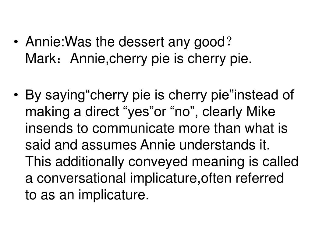Annie:Was the dessert any good