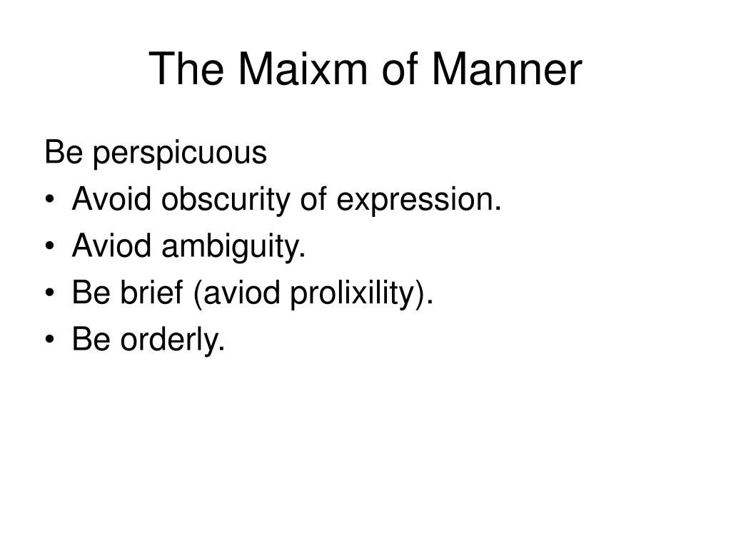 The Maixm of Manner