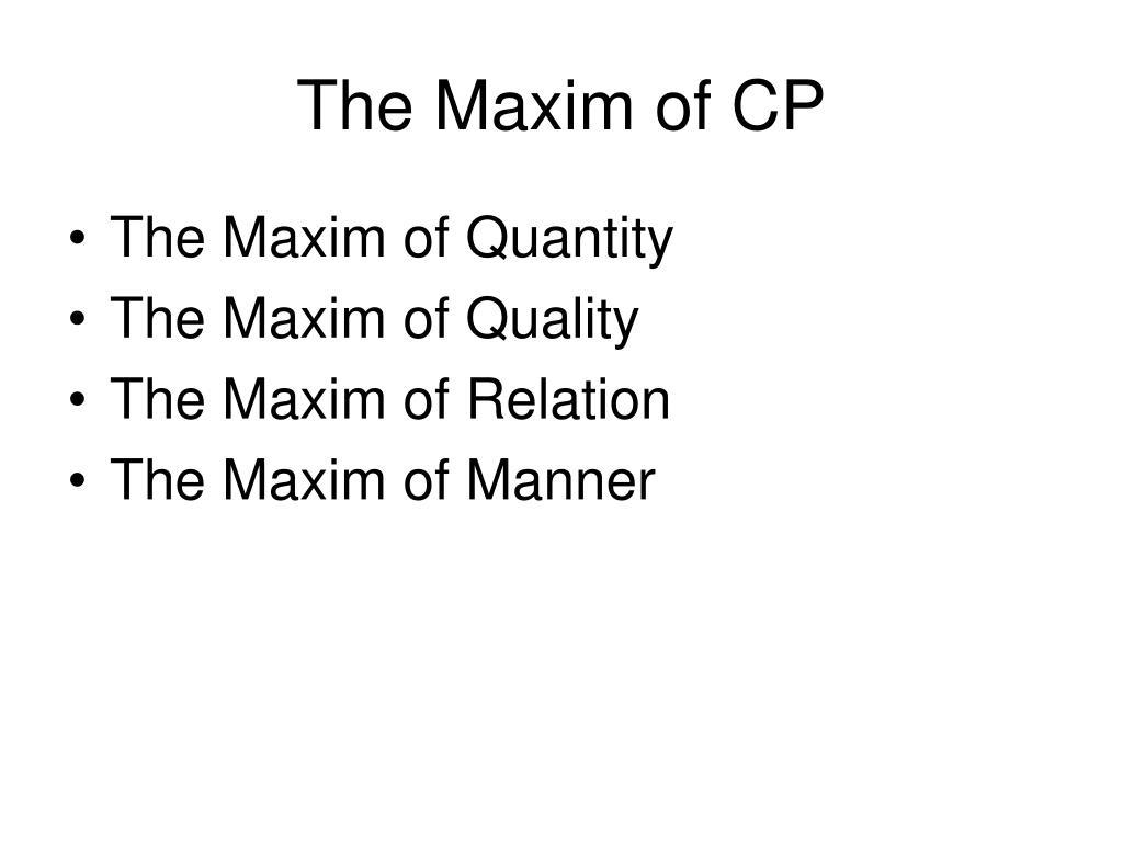 The Maxim of CP