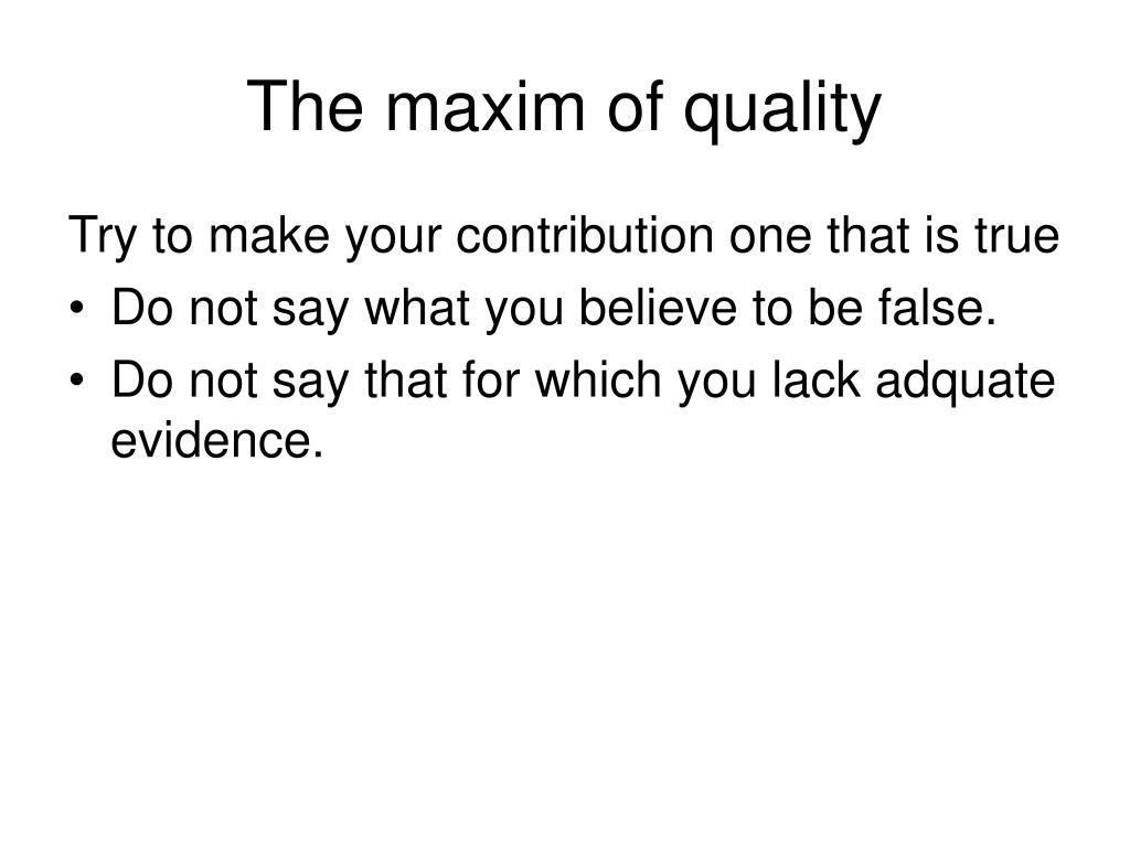 The maxim of quality