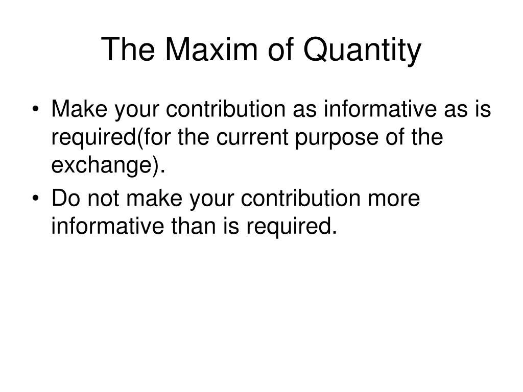 The Maxim of Quantity
