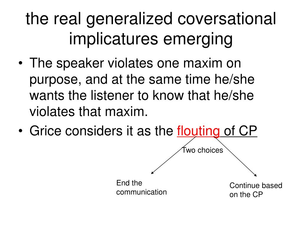 the real generalized coversational implicatures emerging