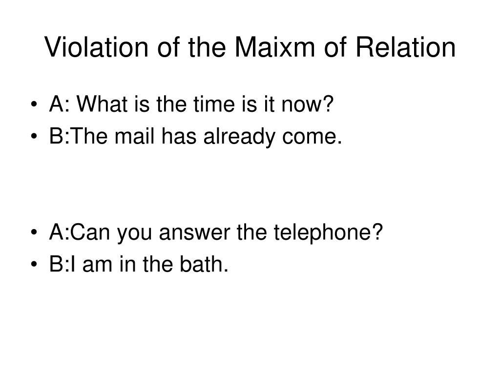 Violation of the Maixm of Relation