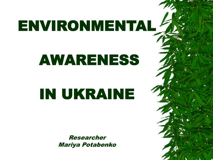 Environmental awareness in ukraine researcher mariya potabenko
